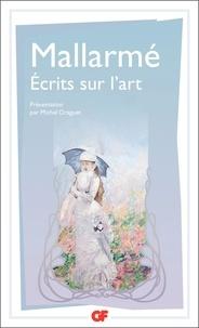 Stéphane Mallarmé - Ecrits sur l'art.