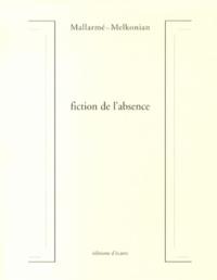 Stéphane Mallarmé et Martin Melkonian - Fiction de l'absence.