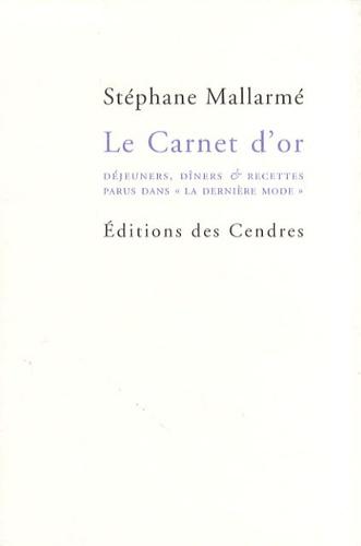 Stéphane Mallarmé - Le Carnet d'or - Déjeuners, dîners & recettes parus dans La Dernière Mode.