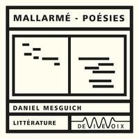 Stéphane Mallarmé et Daniel Mesguich - Poésies.