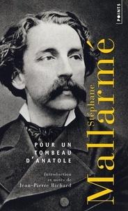 Stéphane Mallarmé - Pour un tombeau d'Anatole.