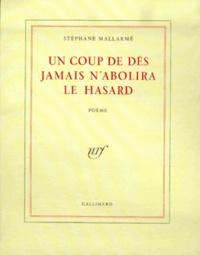 Stéphane Mallarmé - Un coup de dés jamais n'abolira le hasard.