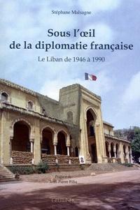 Sous loeil de la diplomatie française - Le Liban de 1946 à 1990.pdf