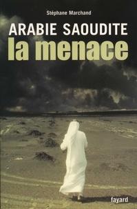 Stéphane Marchand - Arabie Saoudite - La menace.