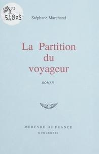 Stéphane Marchand - La partition du voyageur.