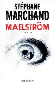 Stéphane Marchand - Maelström.