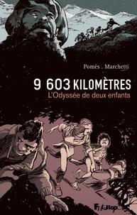 Stéphane Marchetti et Cyrille Pomès - 9 603 kilomètres - L'Odyssée de deux enfants.