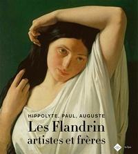 Stéphane/marchetti elena Paccoud - LES FLANDRIN ARTISTES ET FRÈRES - Hippolyte, paul, auguste.