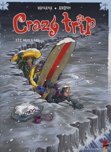 Crazy Trip Tome 2 11°C dans l'eau - Stéphane Margaria,David Amorin