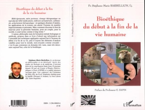 Stéphane-Marie Barbellion - Bioéthique du début à la fin de la vie humaine.