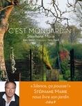 Stéphane Marie et Dany Sautot - C'est mon jardin !.