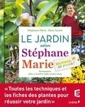 Stéphane Marie et Dany Sautot - Le jardin par Stéphane Marie - Silence, ça pousse !.
