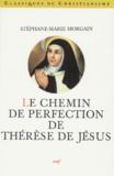 """Stéphane-Marie Morgain - Le """"Chemin de perfection"""" de Thérèse de Jésus."""