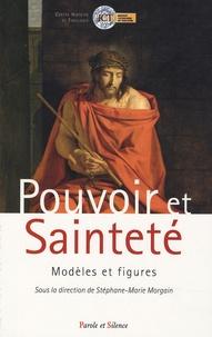 Stéphane-Marie Morgain et Laurent Avezou - Pouvoir et Sainteté : Modèles et figures.