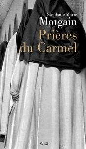 Stéphane-Marie Morgain - Prières du Carmel.