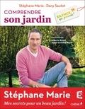 Stéphane Marie et Dany Sautot - Silence, ça pousse ! - Comprendre son jardin.