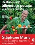 Stéphane Marie - Silence, ça pousse ! - Du potager à l'assiette.