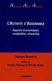 Stéphane Marquetty - L'activité d'assurance - Aspects économiques, comptables, actuariels.