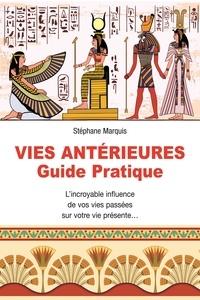 Stéphane Marquis - Vies antérieures - Guide pratique.