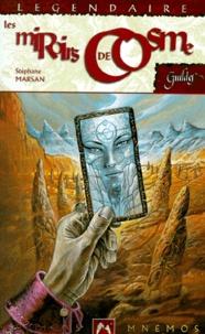 Stéphane Marsan - Les carnets de la constellation Tome 3 : Les miroirs de Cosme.