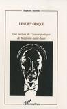 Stéphane Martelly - Le sujet opaque - Une lecture de l'ouvre poétique de Magloire-Saint-Aude.