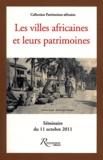 Stéphane Martin - Les villes africaines et leurs patrimoines.