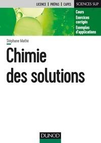 Stéphane Mathé - Chimie des solutions.