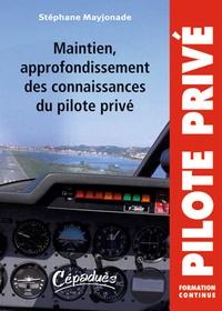 Stéphane Mayjonade - Maintien, approfondissement des connaissances du pilote privé.