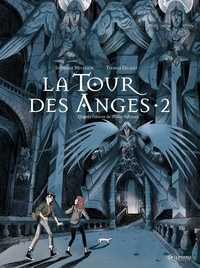 Stéphane Melchior et Thomas Gilbert - A la croisée des mondes : La tour des anges Tome 2 : .