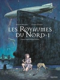 Stéphane Melchior et Clément Oubrerie - A la croisée des mondes : Les Royaumes du Nord Tome 1 : .