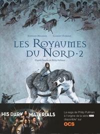 Stéphane Melchior et Clément Oubrerie - A la croisée des mondes Tome 1 : Les Royaumes du Nord - Partie 2.