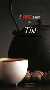 Stéphane Melchior Durand et Kitti-Cha Sangmanee - L'ABCdaire du thé.