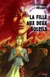 Stéphane Méliade - La fille aux deux soleils.