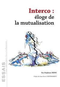 Stéphane Menu - Interco : éloge de la mutualisation.