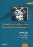 Stéphane Mérat et Pierre Pasquier - Procédures anesthésiques liées aux techniques chirurgicales - Tome 1.