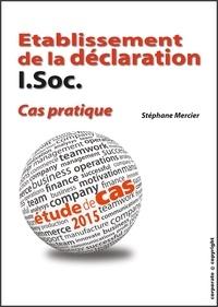 Stéphane Mercier - Etablissement de la déclaration I.Soc. - Cas pratique - Etude de cas 2015 (Belgique).