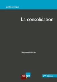 Stéphane Mercier - La consolidation.