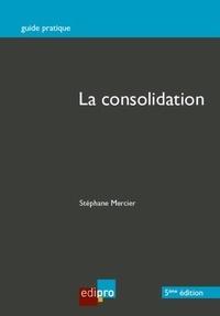 La consolidation - Stéphane Mercier |
