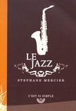 Stéphane Mercier - Le jazz.