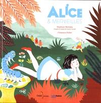 Stéphane Michaka et Clémence Pollet - Alice & Merveilles.