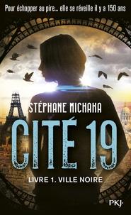 Stéphane Michaka - Cité 19 Tome 1 : Ville noir.