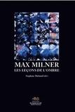 Stéphane Michaud - Max Milner - Les leçons de l'ombre.