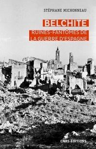 Stéphane Michonneau - Belchite - Ruines-fantômes de la guerre d'Espagne.