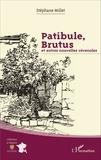 Stéphane Millet - Patibule, Brutus et autres nouvelles cévenoles.