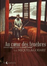 Stéphane Miquel et Loïc Godart - Au coeur des ténèbres - Librement adapté du roman de Joseph Conrad.