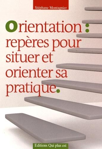 Stéphane Montagnier - Orientation : repères pour situer et orienter sa pratique.