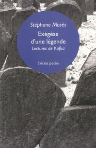 Stéphane Mosès - Exegèse d'une légende - Lectures de Kafka.