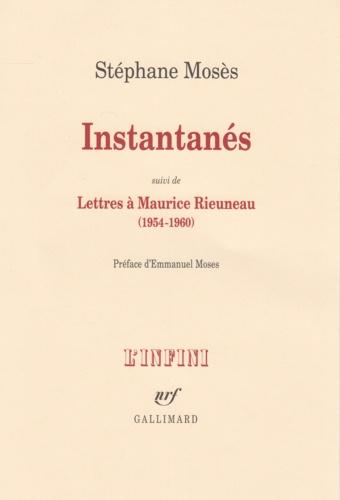 Instantanés. Suivi de Lettres à Maurice Rieuneau (1954-1960)