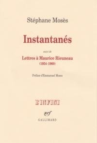Stéphane Mosès - Instantanés - Suivi de Lettres à Maurice Rieuneau (1954-1960).