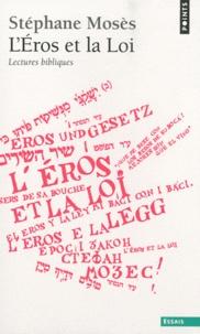 Stéphane Mosès - L'Eros et la Loi - Lectures bibliques.
